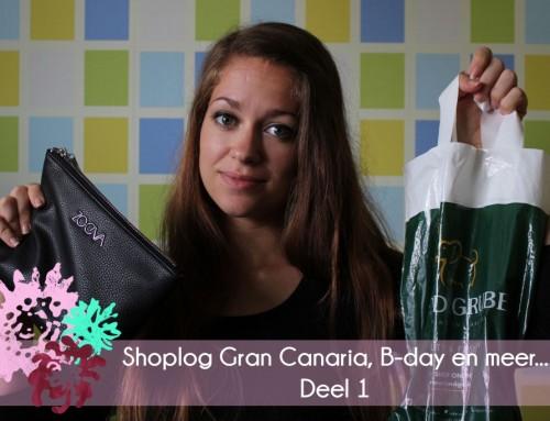 Shoplog Gran Canaria, B-day en meer – Deel 1
