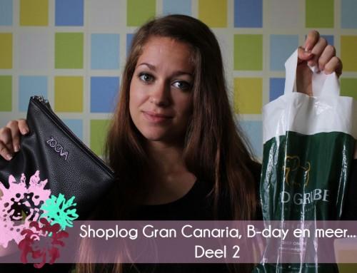 Shoplog Gran Canaria, B-day en meer… – Deel 2